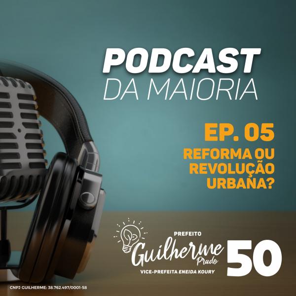 [Podcast da Maioria: Ep. 05 Reforma ou revolução urbana?]
